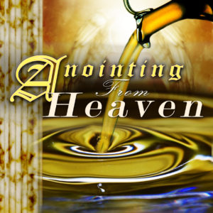 anointing-from-heaven
