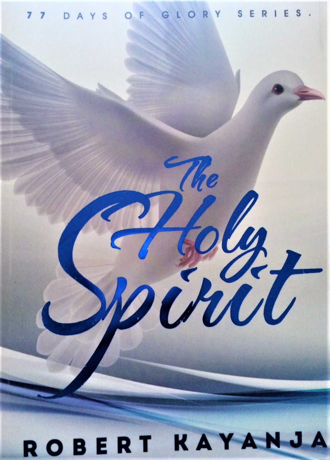 The Holy Spirit 77 Days Of Glory Series 2nd Book